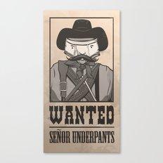 WANTED: SENOR UNDERPANTS Canvas Print