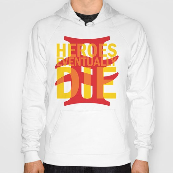 Heroes Eventually Die Hoody