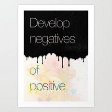 Develop negatives of positive. Art Print
