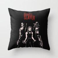 The Baddest Slayer Alive Throw Pillow