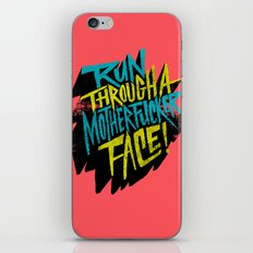 Run Through a Motherfucker Face iPhone & iPod Skin