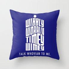 Talk Whovian to Me Throw Pillow