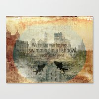 We're Just Two Lost Soul… Canvas Print