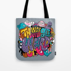 Things Might Get Weird Tote Bag