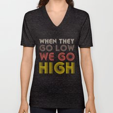 When They Go Low We Go High Unisex V-Neck