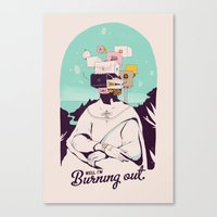 Well, I'm Burning Out Canvas Print