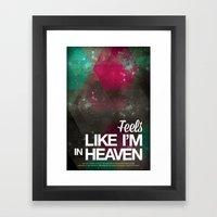 Feels like I'm in heaven Framed Art Print