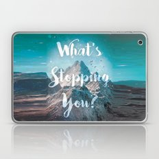 What's Stopping You? Laptop & iPad Skin
