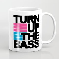 Turn Up The Bass Music Quote Mug