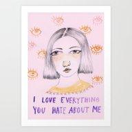 I Love Everything You Ha… Art Print