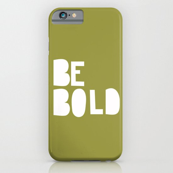 Be Bold iPhone & iPod Case