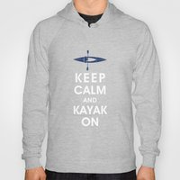 Keep Calm And Kayak On Hoody