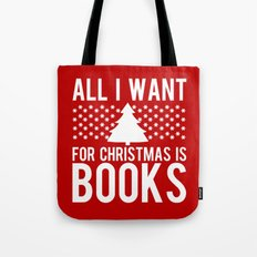 All I Want For Christmas is Books... Tote Bag