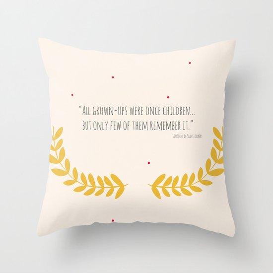 All grown-ups were once children... Throw Pillow