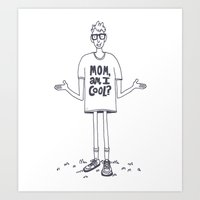 Mom, Am I Cool? Art Print