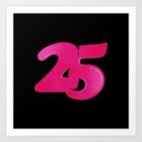 25 Art Print