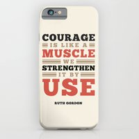 iPhone & iPod Case featuring Courage Is Like A Muscle by Megan Matsuoka