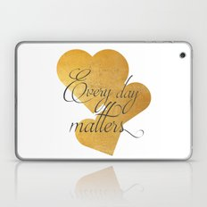 Every day matters Laptop & iPad Skin