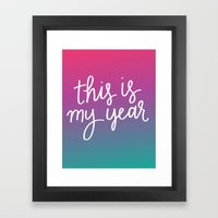 This Is My Year Framed Art Print