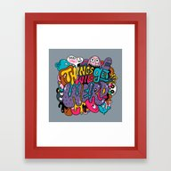 Things Might Get Weird Framed Art Print