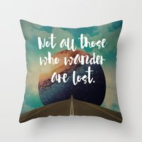 Vintage Quotes Collection -- Not All Those Who Wander Are Lost Throw Pillow