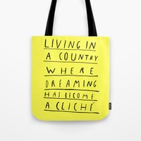 DREAMING IS CLICHÉ Tote Bag