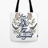 Live the life you have imagined - Thoreau Tote Bag