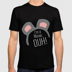 I'm a Mouse... DUH Mens Fitted Tee Black SMALL