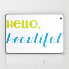 hello, beautiful 2 Laptop & iPad Skin