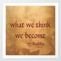 Buddha Quote - What We T… Art Print