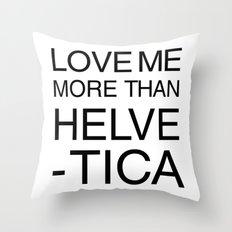 More than Helvetica Throw Pillow