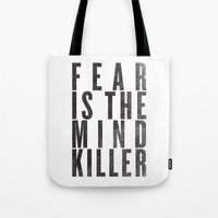 FEAR IS THE MINDKILLER Tote Bag