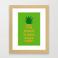 I've Heard It Both Ways Framed Art Print
