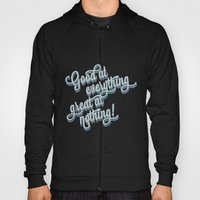 Good At Everything Great… Hoody