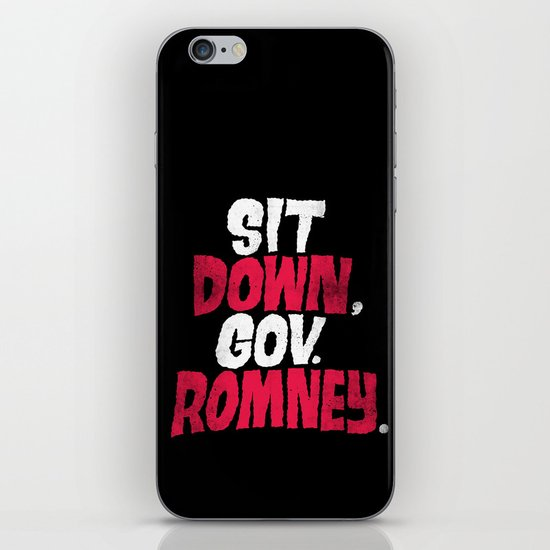 Sit Down, Gov. Romney. iPhone & iPod Skin