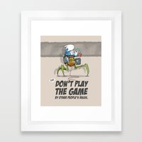 Don't Play The Game By O… Framed Art Print