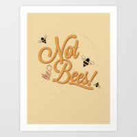 Not The Bees Art Print