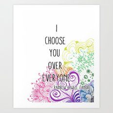 I Choose You Over Everyone Doodle Art Print