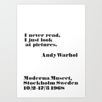 WARHOL: I never read, I just look the pictures Art Print