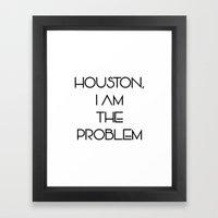 Houston, i am the problem Framed Art Print