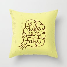 Life is a Fart Throw Pillow