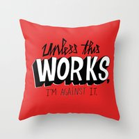 Mad Men: Unless this work, I'm against it. Throw Pillow
