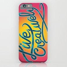 Live Creatively! iPhone 6 Slim Case