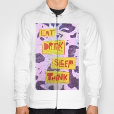 Eat Drink Sleep Think Hoody
