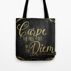 Let's Carpe the Hell Out Of This Diem - The Darkest Minds Tote Bag