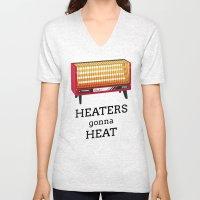 Heaters gonna heat Unisex V-Neck