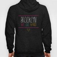 Brooklyn We Go Hard Hoody