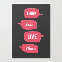 Think less, Live More Canvas Print