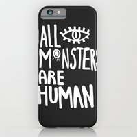 All Monsters Are Human  iPhone 6 Slim Case