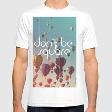 Don't Be Square White Mens Fitted Tee SMALL